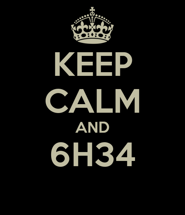 KEEP CALM AND 6H34