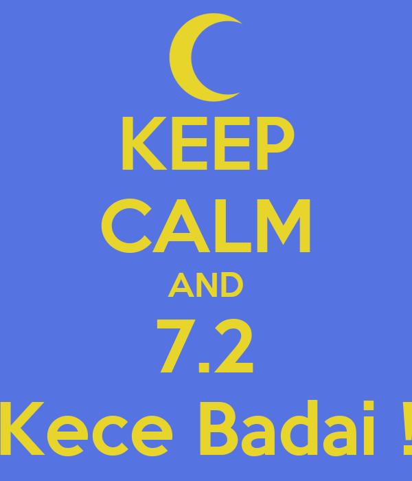 KEEP CALM AND 7.2 Kece Badai !
