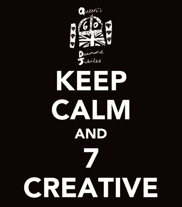 KEEP CALM AND 7 CREATIVE