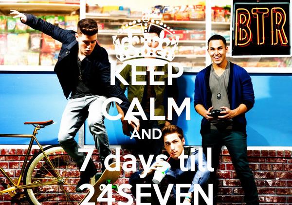 KEEP CALM AND 7 days till 24SEVEN