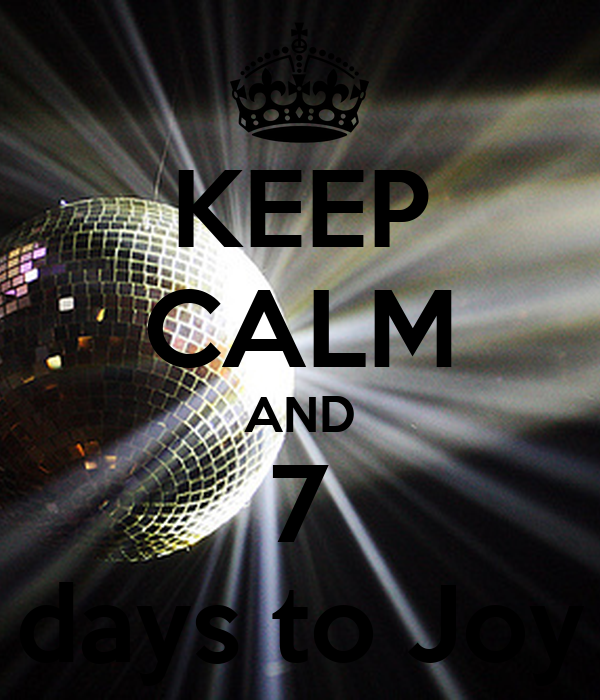 KEEP CALM AND 7 days to Joy