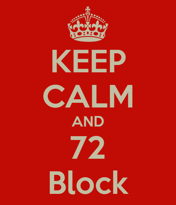 KEEP CALM AND 72 Block