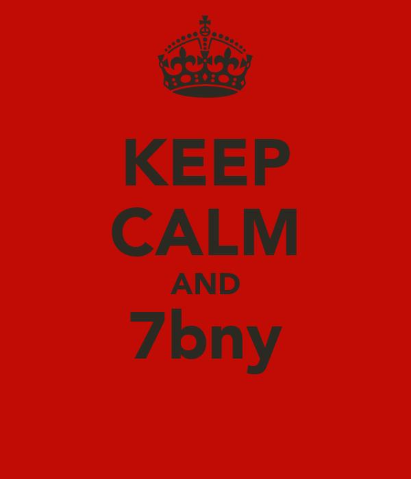 KEEP CALM AND 7bny