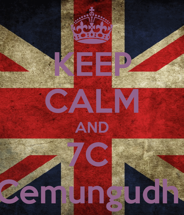 KEEP CALM AND 7C  Cemungudh