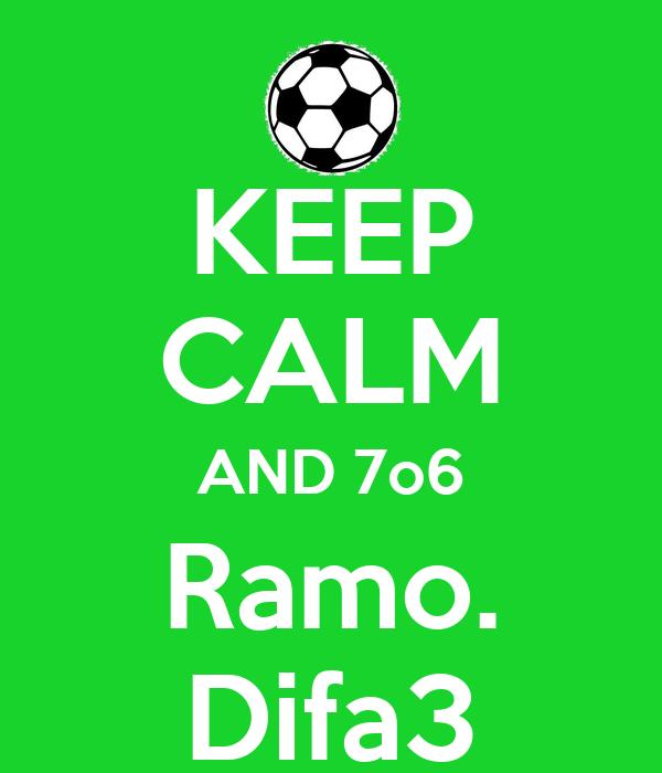 KEEP CALM AND 7o6 Ramo. Difa3