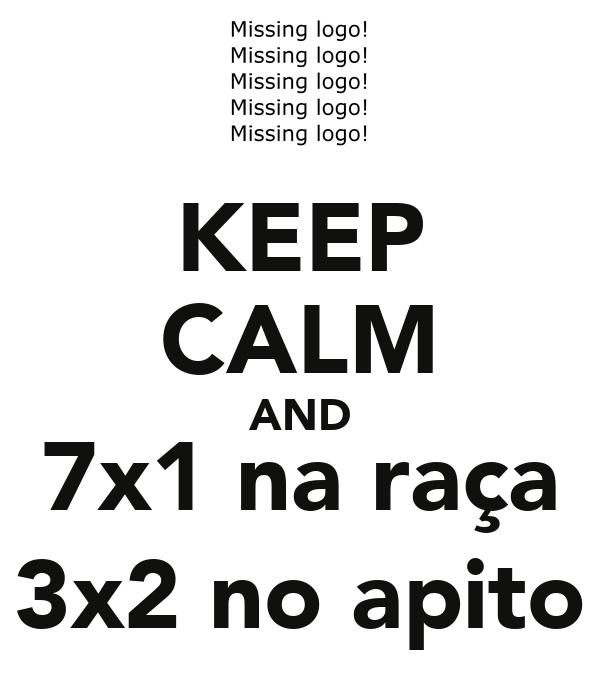 KEEP CALM AND 7x1 na raça 3x2 no apito