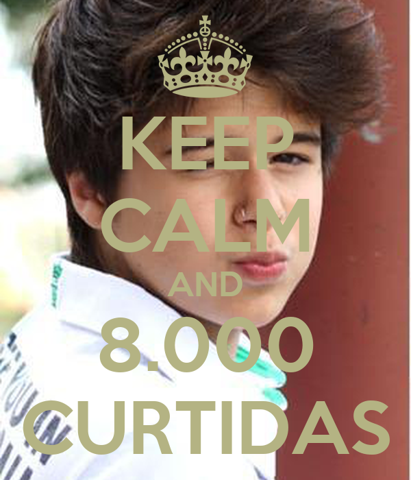 KEEP CALM AND 8.000 CURTIDAS