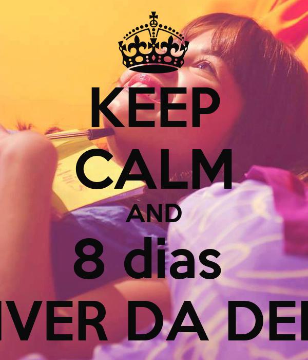 KEEP CALM AND 8 dias  NIVER DA DEMI