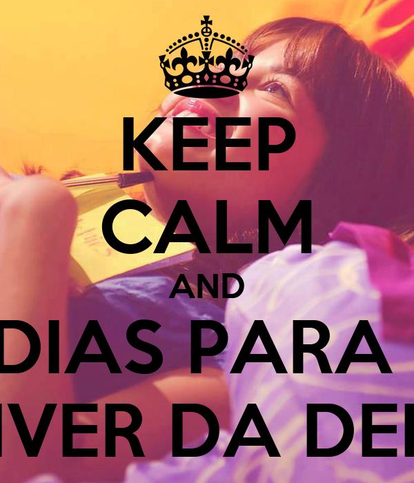 KEEP CALM AND 8 DIAS PARA O  NIVER DA DEMI