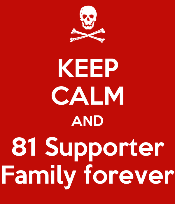 KEEP CALM AND 81 Supporter Family forever