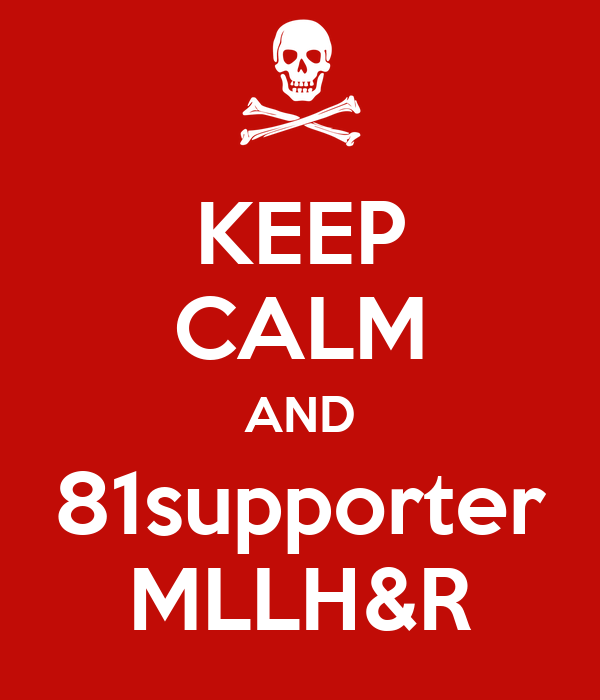 KEEP CALM AND 81supporter MLLH&R