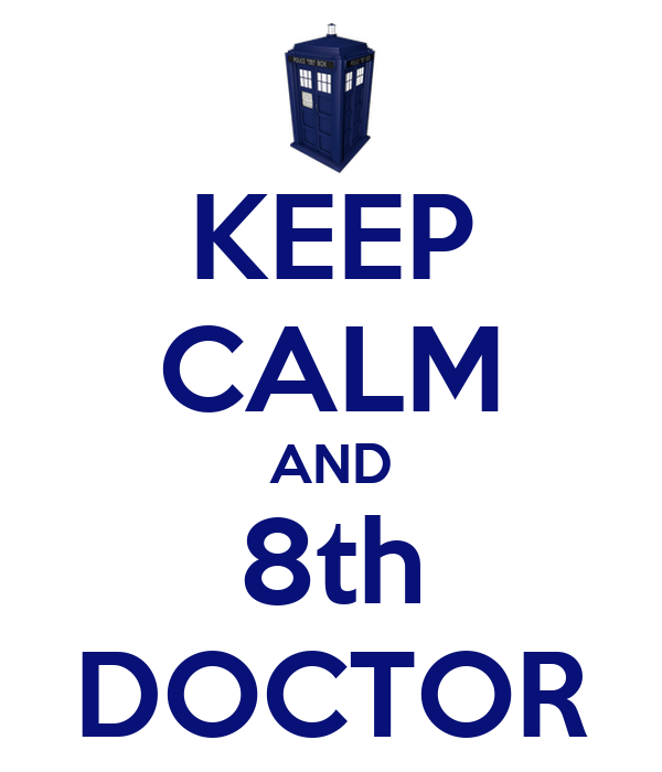 KEEP CALM AND 8th DOCTOR