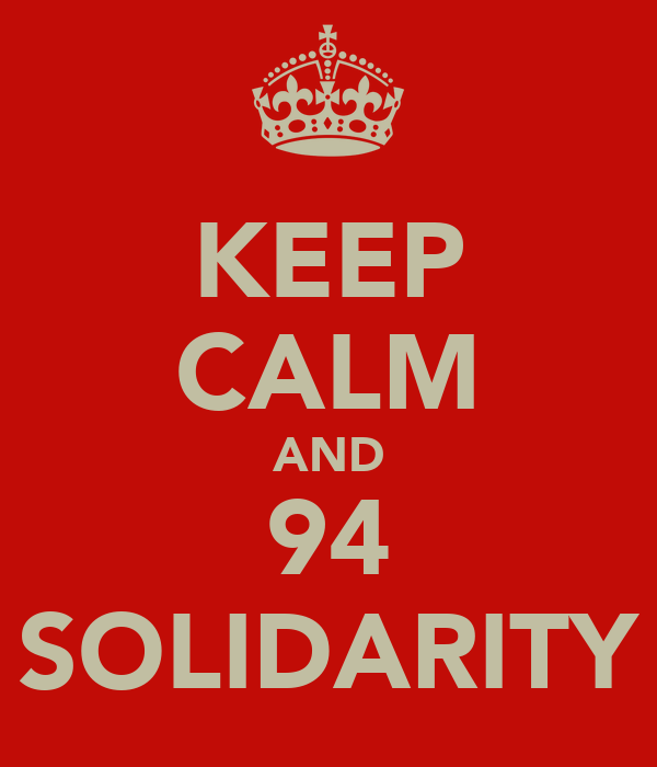 KEEP CALM AND 94 SOLIDARITY