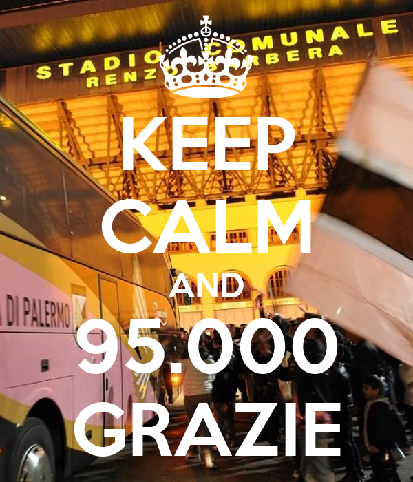 KEEP CALM AND 95.000 GRAZIE