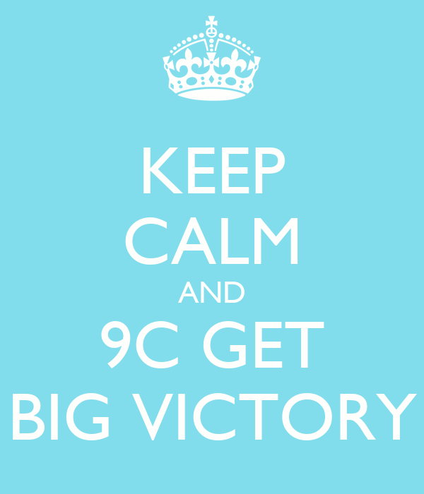 KEEP CALM AND 9C GET BIG VICTORY