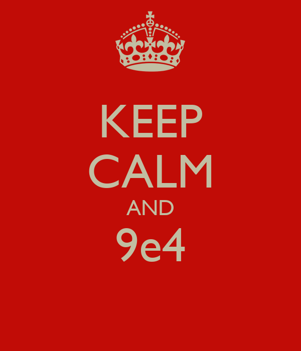 KEEP CALM AND 9e4