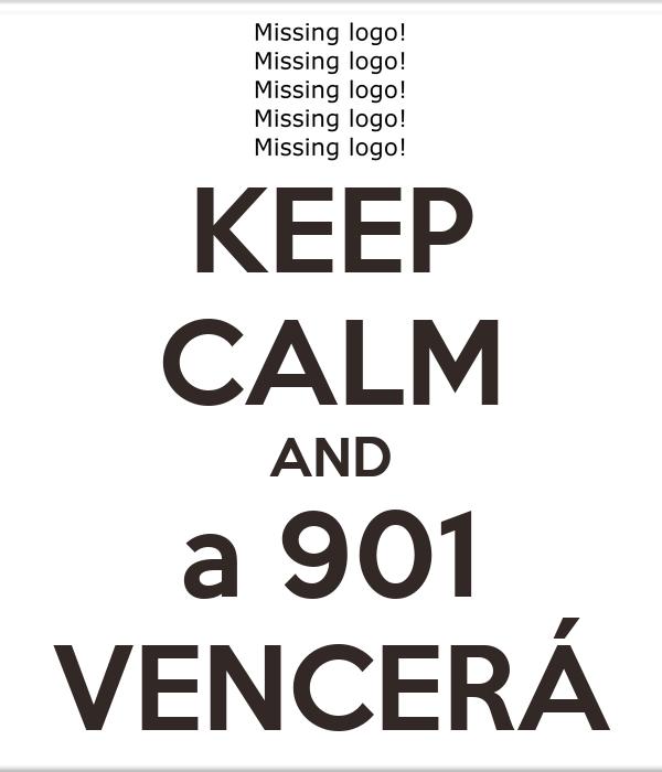 KEEP CALM AND a 901 VENCERÁ