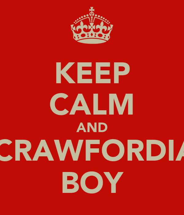 KEEP CALM AND A CRAWFORDIAN BOY