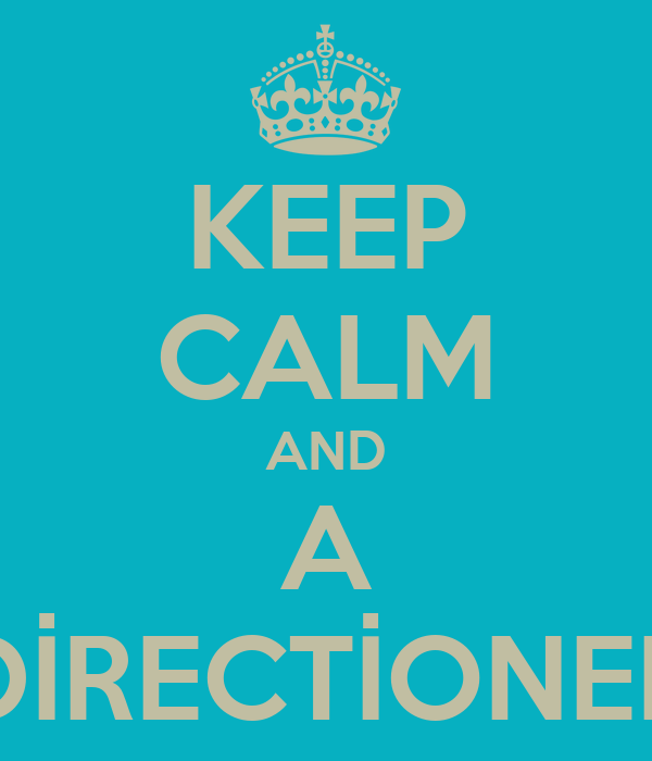 KEEP CALM AND A DİRECTİONER