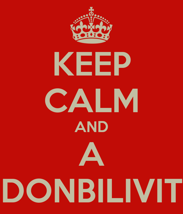 KEEP CALM AND A DONBILIVIT