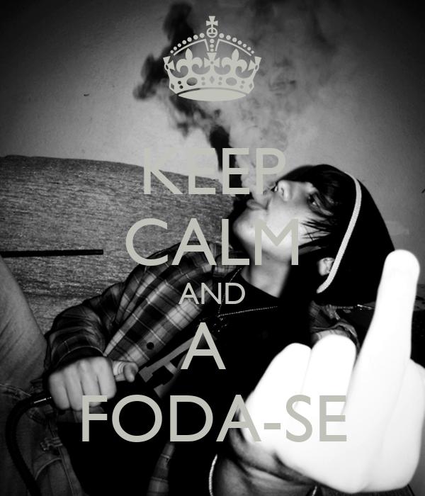 KEEP CALM AND A  FODA-SE