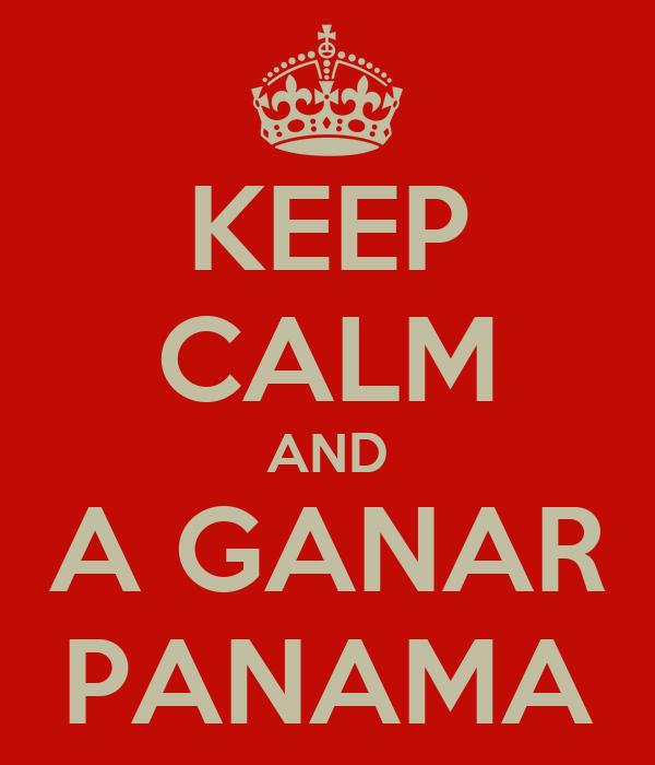 KEEP CALM AND A GANAR PANAMA
