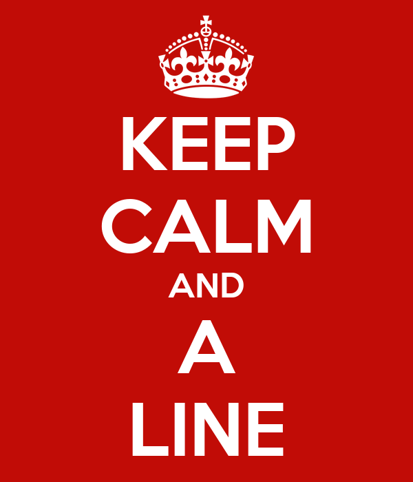 KEEP CALM AND A LINE
