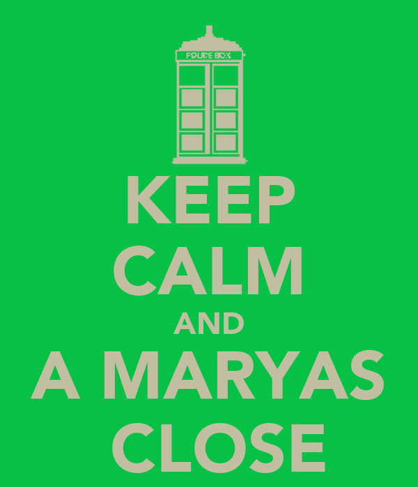 KEEP CALM AND A MARYAS  CLOSE