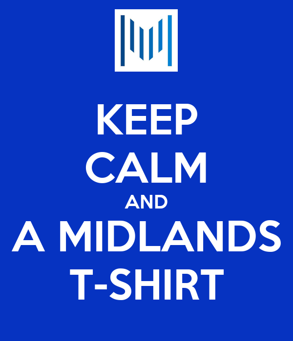 KEEP CALM AND A MIDLANDS T-SHIRT