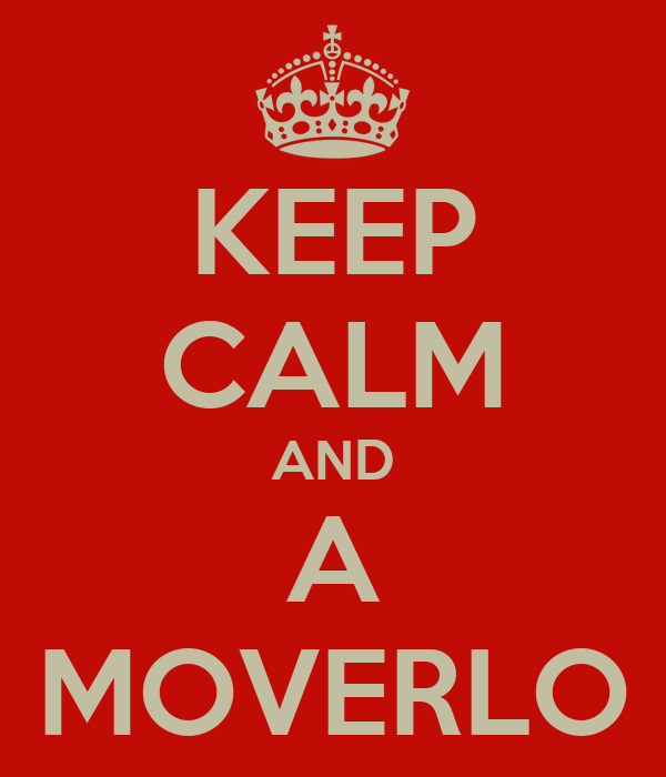 KEEP CALM AND A MOVERLO