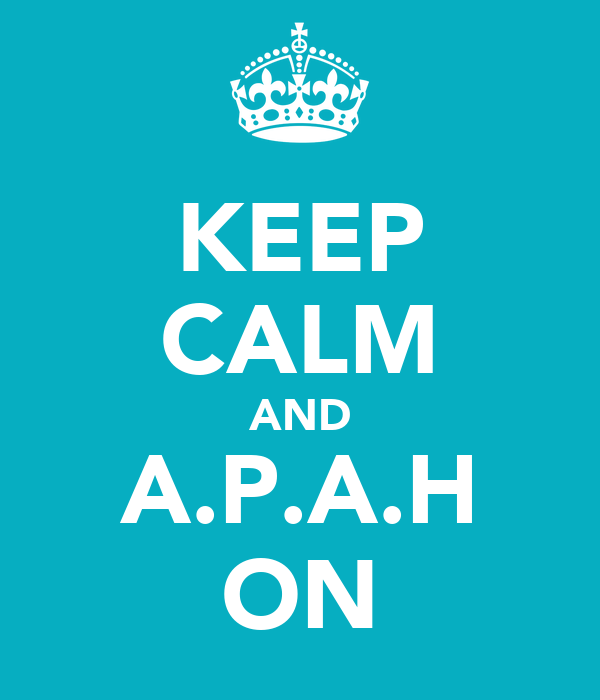 KEEP CALM AND A.P.A.H ON