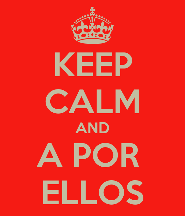 KEEP CALM AND A POR  ELLOS
