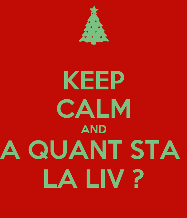 KEEP CALM AND A QUANT STA  LA LIV ?