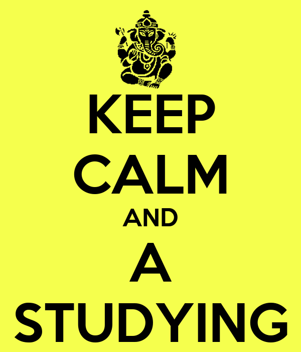 KEEP CALM AND A STUDYING