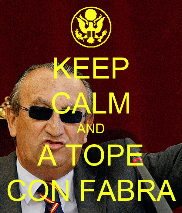 KEEP CALM AND A TOPE CON FABRA