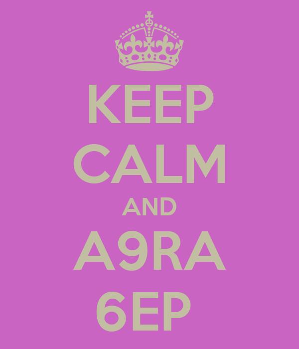 KEEP CALM AND A9RA 6EP