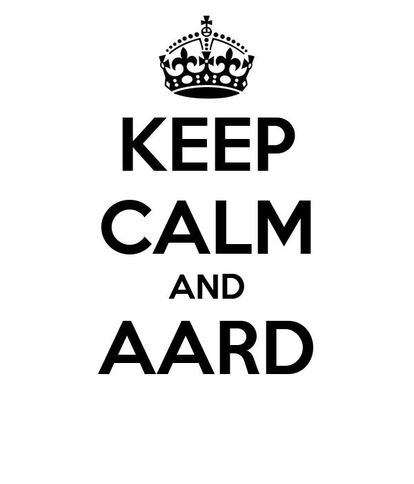 KEEP CALM AND AARD