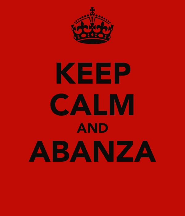 KEEP CALM AND ABANZA