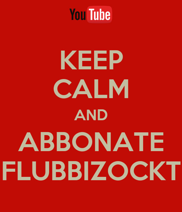 KEEP CALM AND ABBONATE FLUBBIZOCKT