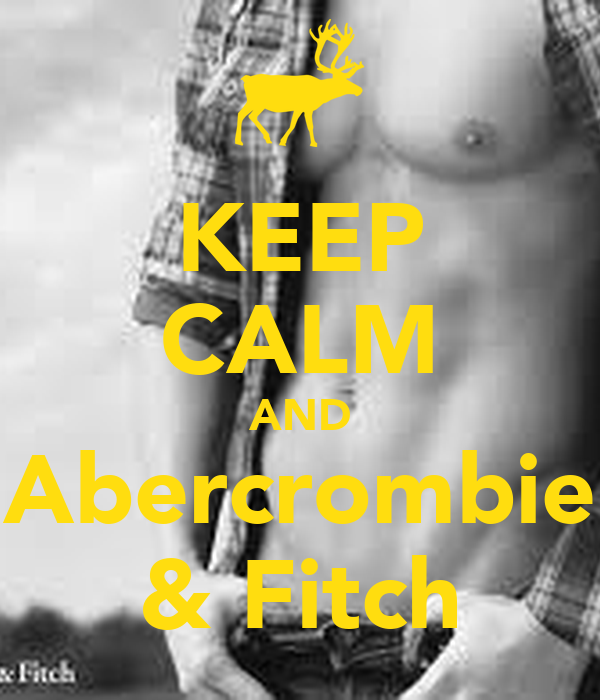 KEEP CALM AND Abercrombie & Fitch