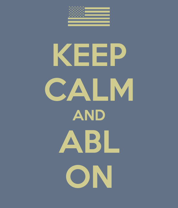 KEEP CALM AND ABL ON