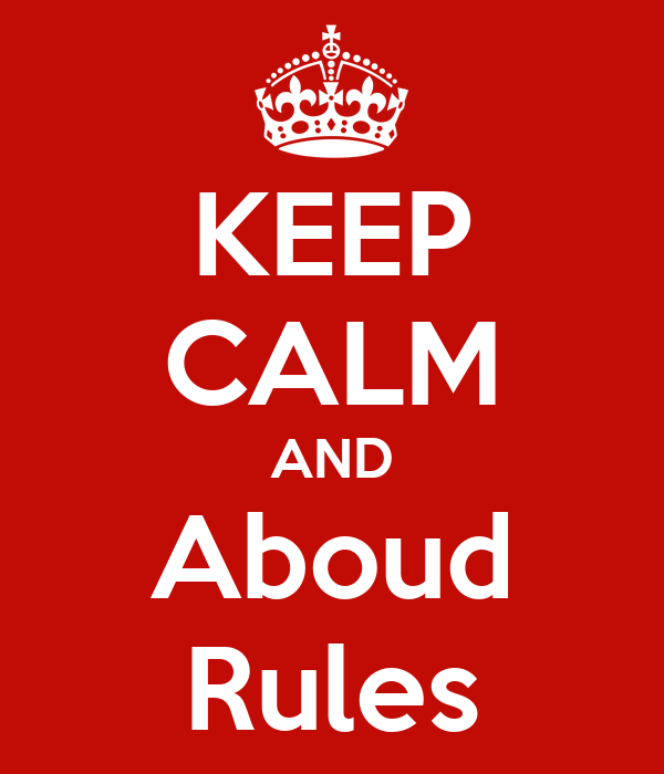 KEEP CALM AND Aboud Rules