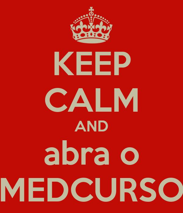 KEEP CALM AND abra o MEDCURSO