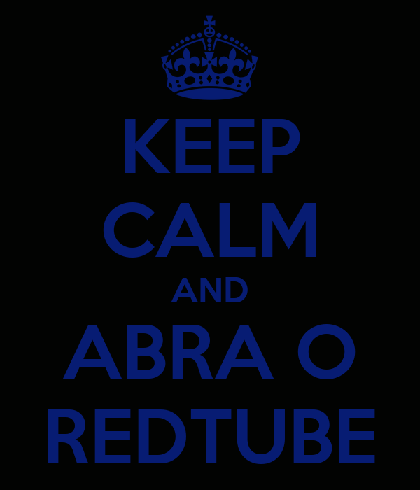 KEEP CALM AND ABRA O REDTUBE