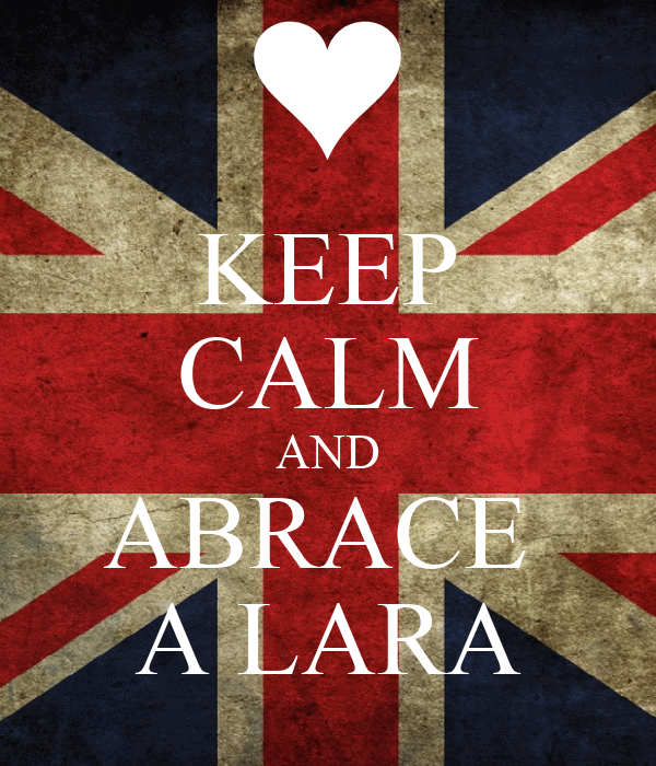 KEEP CALM AND ABRACE  A LARA