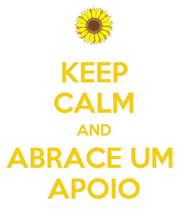 KEEP CALM AND ABRACE UM  APOIO