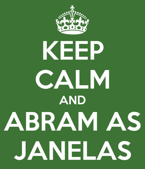 KEEP CALM AND ABRAM AS JANELAS