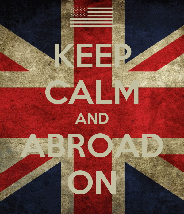 KEEP CALM AND ABROAD ON