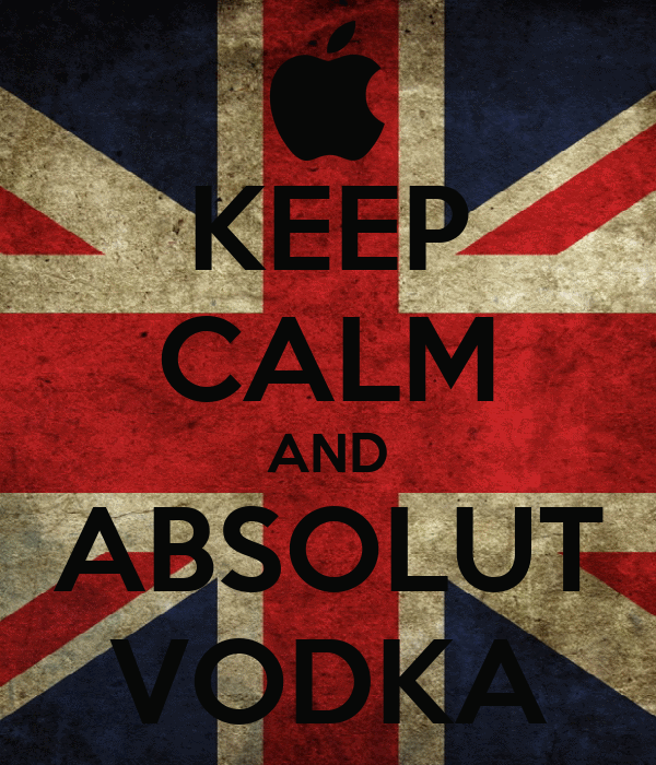 KEEP CALM AND ABSOLUT VODKA