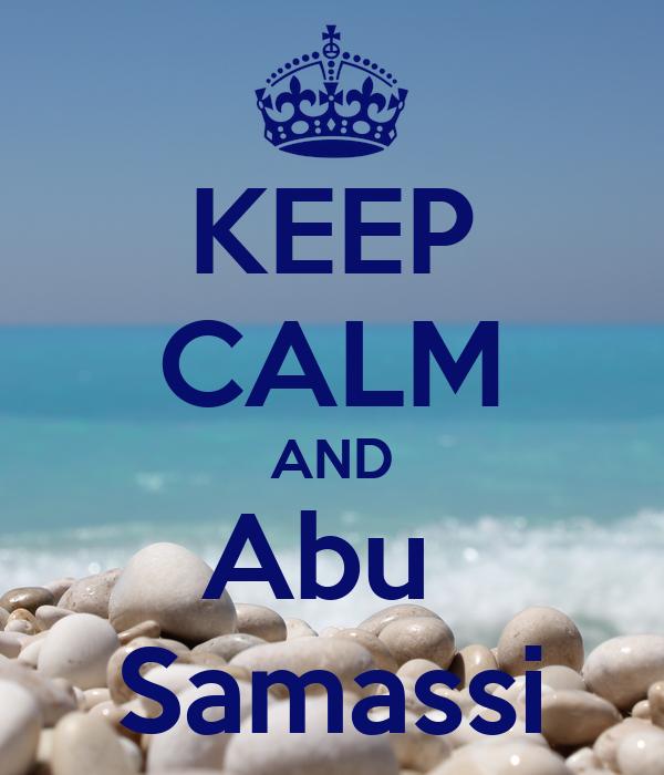 KEEP CALM AND Abu  Samassi